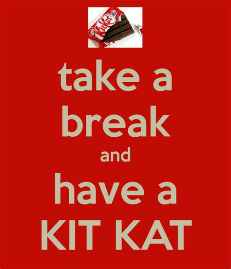 take a break and have a kit kat poster keep calm o matic