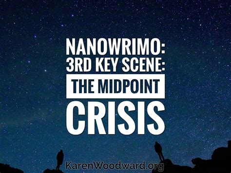 Nanowrimo Day 3 3rd Key Scene The Midpoint Crisis