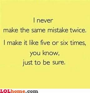 Funny Quotes About Making Mistakes. QuotesGram