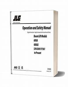 Jlg 600a  U0026 600aj Operation  U0026 Safety Manual