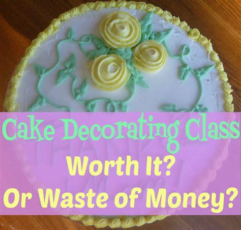 cake decorating class worth   waste  money