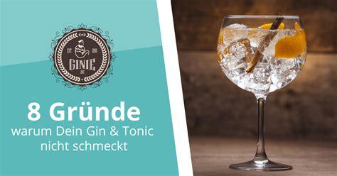 8 Gründe, Warum Dein Gin & Tonic Zuhause Nicht Schmeckt