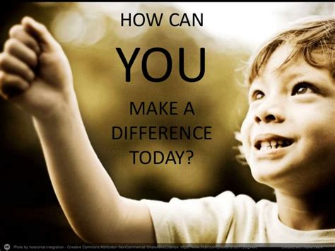 How Can You Make A Difference Today?