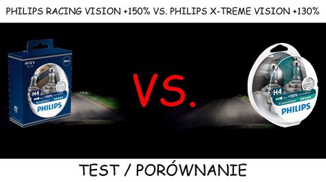 philips x treme vision 130 philips h4 racing vision 150 vs philips h4 x treme vision 130 test