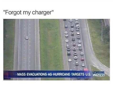 Hurricane Harvey Memes - need my charger to look at memes during hurricane harvey funny