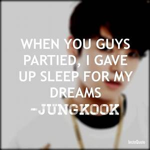 Bts Kpop Quotes... Bts Jungkook Quotes