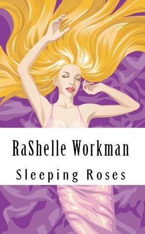 sleeping roses dead roses   rashelle workman