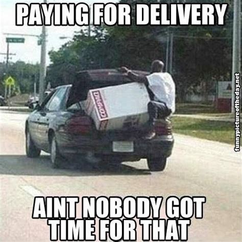 Delivery Meme - you aint all that quotes quotesgram