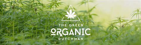 Green Organic Dutchman  Farm Grown  Pharma Grade Organic