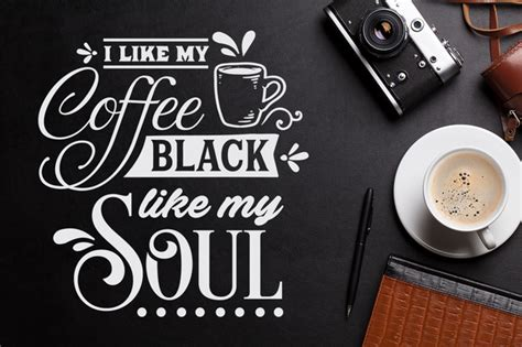 But, odds are you don't like or haven't tried drinking it black. I like my coffee black like my soul SVG file Cutting File ...