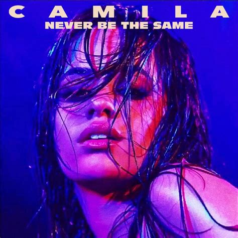 Camila Cabello Releases Never The Same Video Watch