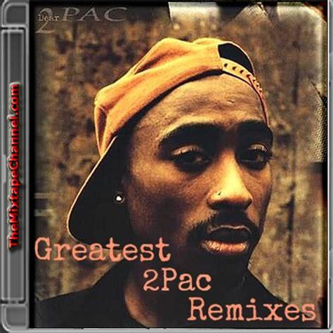 2pac  Greatest 2pac Remixes  Themixtapechannelcom #1
