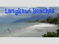 Langkawi Beaches Review of the Best Beaches