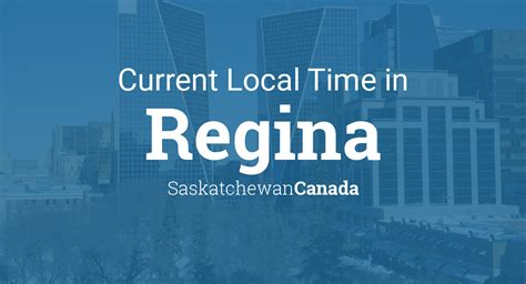 current local time  regina saskatchewan canada