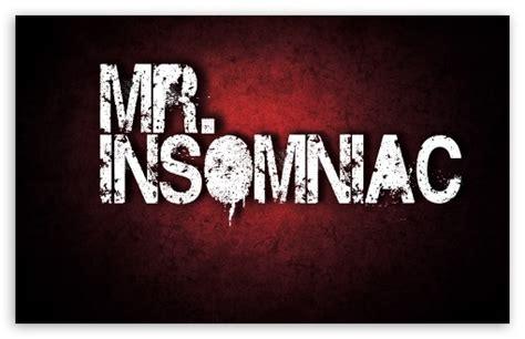 Mr.insomniac 4k Hd Desktop Wallpaper For 4k Ultra Hd Tv