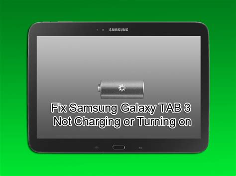 wont charge or turn on fix samsung galaxy tab 3 wont charge or turn on