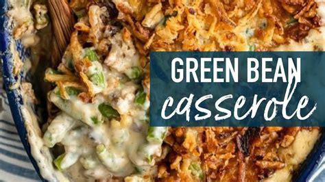 classic green bean casserole recipe youtube