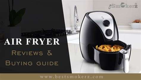air fryer guide table buying fryers contents choose why
