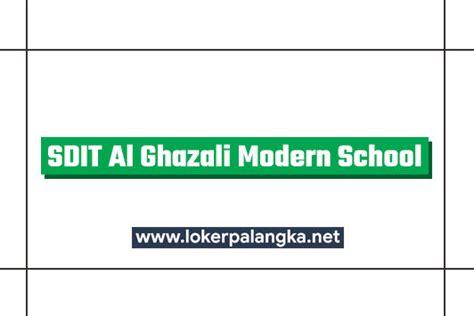 lowongan kerja sdit al ghazali modern school