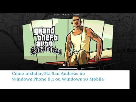 como instalar gta san andreas no windows phone 8 1 e windows 10 mobile