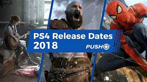 New PS4 Games Releasing in 2018 - Guide - Push Square