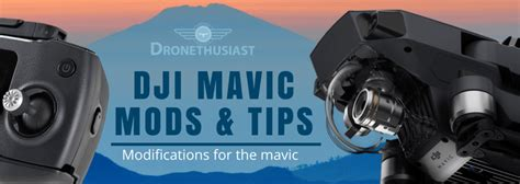 dji mavic mods tips modifications   mavic  rc quadcopters drones guide