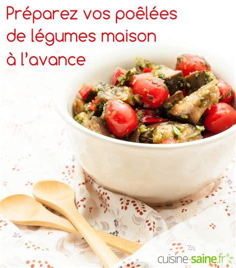 cuisine vapeur recette préparez vos poêlées de légumes maison à l avance