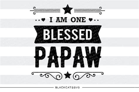 blessed papaw svg file cutting file clipart  svg eps dxf blackcatssvg