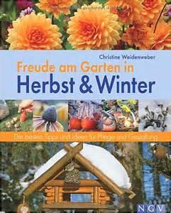 Freude Am Garten Im Herbst Und Winter freude am garten in herbst und winter christine weidenweber