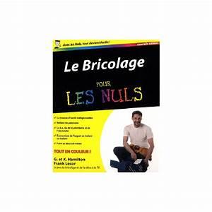 Plomberie Pour Les Nuls : livre le bricolage pour les nuls first edition 978 2 ~ Melissatoandfro.com Idées de Décoration
