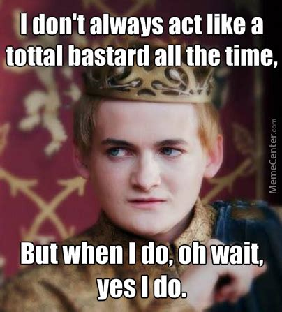 Joffrey Memes - joffrey baratheon summed up by recyclebin meme center