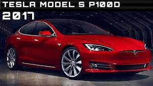 Dates Portes Ouvertes Automobile 2017 : 2017 tesla model s p100d review rendered price specs release date youtube ~ Medecine-chirurgie-esthetiques.com Avis de Voitures