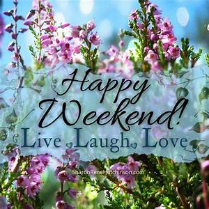Happy Weekend De : happy weekend live laugh love pictures photos and images for facebook tumblr pinterest and ~ Eleganceandgraceweddings.com Haus und Dekorationen