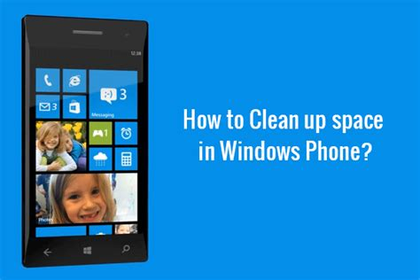 how to clean phone how to clean up space in windows phone