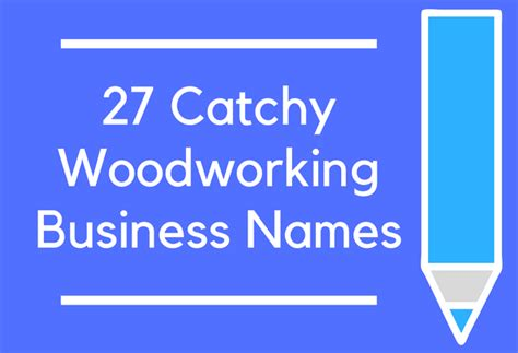 catchy woodworking business names brandongaillecom