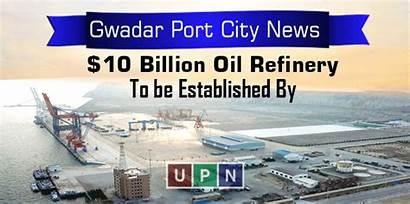 Gwadar Saudi Arabia Oil Port Refinery Billion