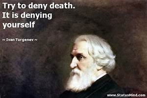 Denying Oneself... Ivan Tourgueniev Quotes
