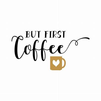Coffee Quotes Svg Clipart Cut Signs Cup