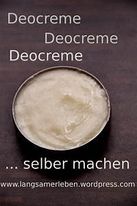 Kakaobutter Creme Selber Machen : deocreme selber machen n tzliches deo creme selbstgemachte kosmetik und deo ~ Pilothousefishingboats.com Haus und Dekorationen