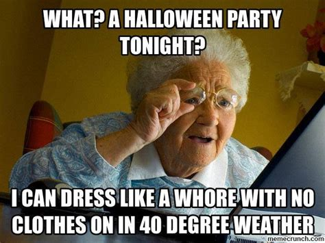 Funny Whore Memes - old lady dress as whore halloween alliance