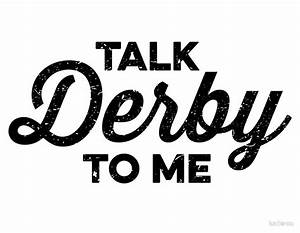 """Talk Derby to Me (black)"" by katierou Redbubble"