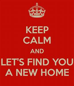 Keep calm and let's find you a new #home.