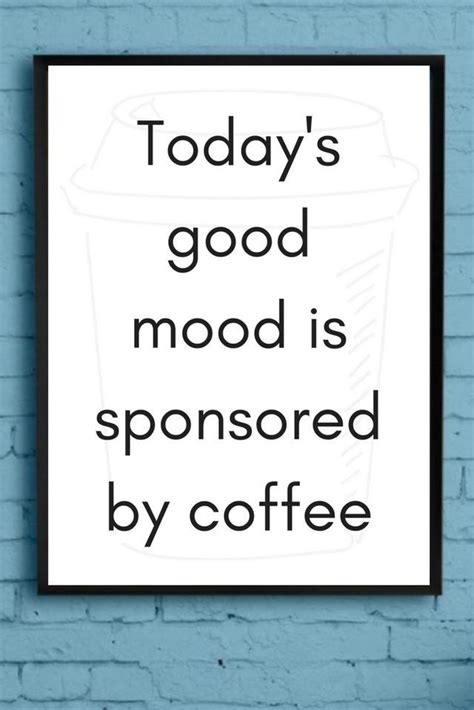 I need a coffee to go with my coffee. Pin by Ilene Poggi Vacante on the wonderful taste of coffee | Good mood quotes, Mood quotes ...