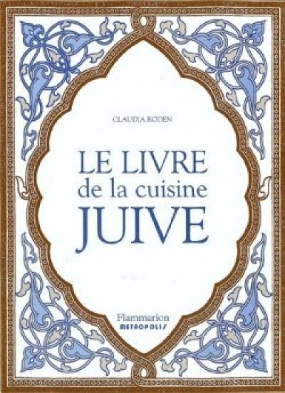 la cuisine juive marocaine le livre de la cuisine juive par roden dafina