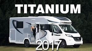 Camping Car Chausson : titanium 2017 chausson camping cars youtube ~ Medecine-chirurgie-esthetiques.com Avis de Voitures