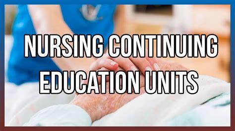 nursing continuing education units youtube