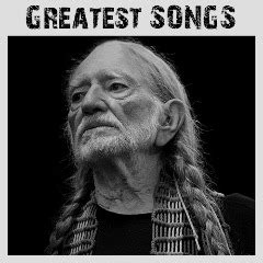 willie nelson greatest songs