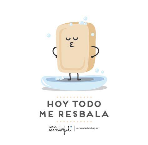"Mr Wonderful on Twitter: ""Hoy todo me resbala http://t"