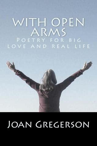 open arms poetry  big love  real life  joan  gregerson