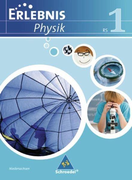 Erlebnis Physik Schülerband 1 Ausgabe 2007